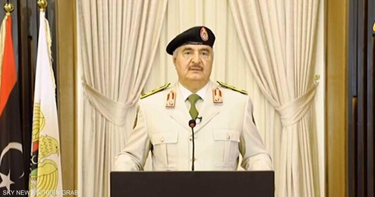 حفتر: سنرفع راية النصر في قلب طرابلس قريبا   أخبار سكاي نيوز عربية